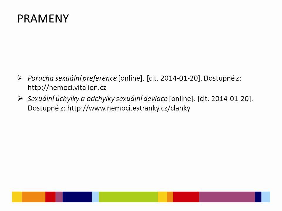 PRAMENY Porucha sexuální preference [online]. [cit. 2014-01-20]. Dostupné z: http://nemoci.vitalion.cz.